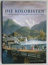 Schweiz / Helke-Pfeifer Die Koloristen Schweizer Landschaftsgraphik 1766-1848