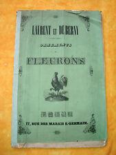 IMPRIMERIE TYPOGRAPHIE FONDERIE LAURENT et DE BERNY vers 1840 RARE CATALOGUE