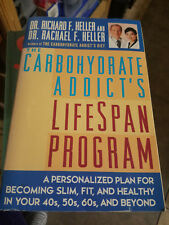 THE CARBOHYDRATE ADDICT'S - LIFE SPAN PROGRAM - Dr. Richard F. Heller