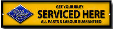 "RILEY ""GET YOUR RILEY SERVICED HERE"" METAL SIGN,GARAGE SIGN.CLASSIC RILEY CARS."