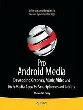 Pro Android Media: Developing Graphics, Music, Video, and Rich Media Apps for...