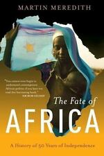 The Fate of Africa: A History of Fifty Years of Independence by Martin Meredith