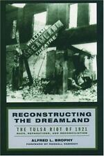 Reconstructing the Dreamland: The Tulsa Riot of 1921: Race, Reparations, and Rec