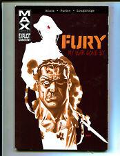 FURY MAX VOL 1: MY WAR GONE BY! TPB (8.0) 1st PRINT