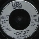 """FOREIGNER i want to know what love is 7"""" WS EX/ uk A 9596 silver plastic label"""