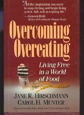 Overcoming Overeating: Living Free In A World Of Food by Carol H. Munter, Jane R