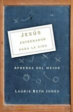 Jesús, entrenador para la vida: Aprenda de lo mejor (Spanish Edition), Jones, La
