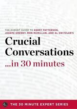 **NEW** Crucial Conversations in 30 Minutes - the Expert Guide