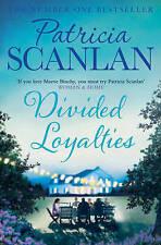 """VERY GOOD"" Scanlan, Patricia, Divided Loyalties, Book"