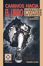 Caminos Hacia el Libro : Narracion y Lectura de Cuentos by Alicia Martignoni...