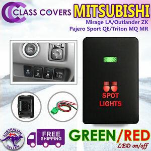 Push Switch SPOT LIGHTS for Mitsubishi Triton MQ MR Pajero Mirage LED GREENRED
