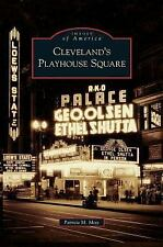 Cleveland's Playhouse Square by Patricia M. Mote (2006)