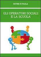 Gli operatori sociali e la scuola di Ester Di Paola,  2010,  Youcanprint