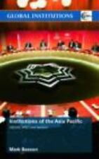 Institutions of the Asia-Pacific : ASEAN, APEC, and Beyond by Mark Beeson...