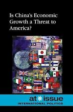 Is China's Economic Growth a Threat to America? (At Issue)-ExLibrary