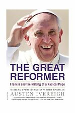 The Great Reformer: Francis and the Making of a Radical Pope Free Shipping