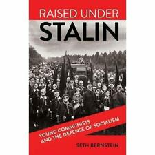 Raised Under Stalin: Young Communists and the Defense o - Hardcover NEW Bernstei