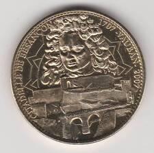 -- 2007 COIN JETON MEDAILLE SOUVENIR -- 25 000 CITADELLE DE BESANCON 1707 VAUBAN