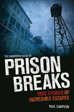 The Mammoth Book of Prison Breaks, Simpson, Paul, Excellent