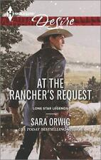 At the Rancher's Request (Lone Star Legends) by Orwig, Sara, Good Book