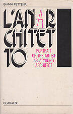 Pettena. L'Anarchitetto: portrait of the artist as a young architect. Guaraldi
