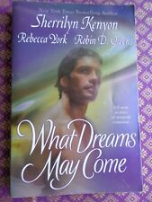 What Dreams May Come Kenyon York Owens Knightly Dreams Shattered Dreams Road of