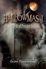 Hallowmas 1: The Bells of Prosper Station by Pearson-Vasey, Gloria -Paperback
