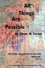 All Things Are Possible by Glenn O. Turner (2007, Paperback)