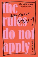 The Rules Do Not Apply : A Memoir by Ariel Levy (2017, Hardcover)