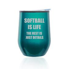 Stemless Wine Tumbler Coffee Travel Mug Glass Cup w/ Lid Softball Is Life