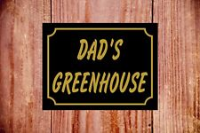 Dad's Greenhouse weatherproof sign ideal Birthday Christmas gift 9337 durable