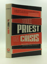 THE PRIEST IN CRISIS: A Study in Role Change - David O'Neill - 1968 - Catholic