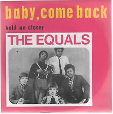 """THE EQUALS BABY, COME BACK / HOLD ME CLOSER 7"""" 45 GIRI"""