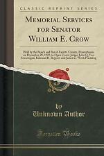 Memorial Services for Senator William E. Crow : Held by the Bench and Bar of...