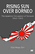 USED (VG) Rising Sun over Borneo: The Japanese Occupation of Sarawak, 1941–194