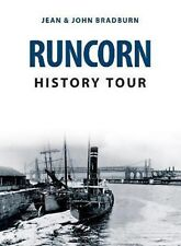 Runcorn History Tour by Jean and John Bradburn Pbk 2018  9781445681634