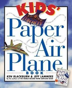 Kids' Paper Airplane Book [Paper Airplanes] by Ken Blackburn , Paperback
