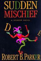 Sudden Mischief: a Spenser Novel by Robert B. Parker