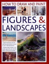 HOW TO DRAW AND PAINT FIGURES & LANDSCAPES - MILNE, VINCENT/ EDGAR, ABIGAIL/ HOG