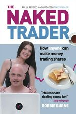 The Naked Trader: How Anyone Can Make Money Trading Shares by Robbie Burns, 4th.