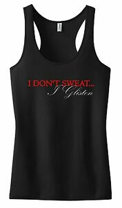 I DON'T SWEAT I GLISTEN TANK TOP SHIRT EXERCISE FITNESS WORK OUT CROSSFIT LADY