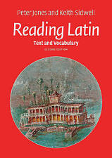 Reading Latin: Text and Vocabulary 2E by Keith C. Sidwell, Peter V. Jones (PB)