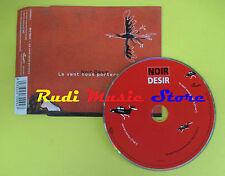 CD Singolo NOIR DESIR Le vent nous portera 2002 CAROSELLO no lp mc dvd(S12*)