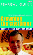 Crowning the Customer: How to Become Customer-Driven, Quinn, Senator Feargal, Ve