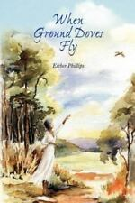 When Ground Doves Fly (Paperback or Softback)