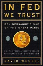 In Fed We Trust: Ben Bernanke's War on the Great Panic, David Wessel, Very Good
