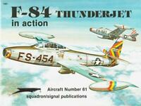 Squadron Signal F-84 Thunderjet in Action Aircraft No.61 #1061 by Larry Davis