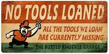 Busted Knuckle Garage Mechanic Tools Loan Metal Sign Man Cave Shop Club BUST087