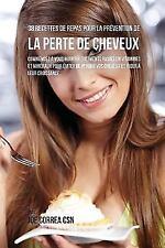 38 Recettes de Repas Pour la Prévention de la Perte de Cheveux by Joe Correa...