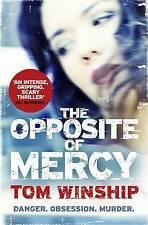 The Opposite of Mercy,Winship, Tom,New Book mon0000067501